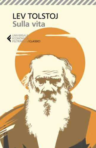 Lev Tolstoj, Sulla vita