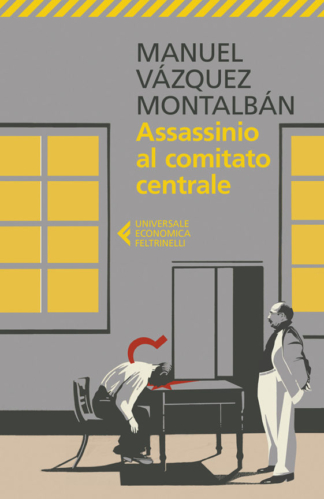 Assassinio al Comitato Centrale – Feltrinelli