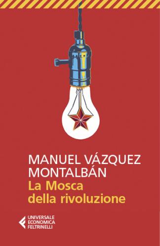 Manuel Vàzquez Montalbàn, La Mosca della rivoluzione – Feltrinelli